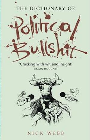 The Dictionary of Political Bullshit af Nick Webb