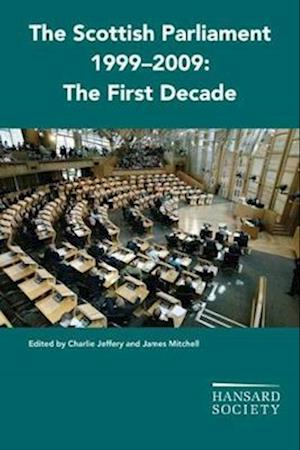 The Scottish Parliament 1999-2009 af James Mitchell, Charlie Jeffery