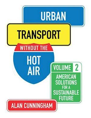 Urban Transport Without the Hot Air af Alan Cunningham