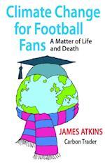 Climate Change for Football Fans af James Atkins