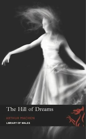 Hill of Dreams af Arthur Machen
