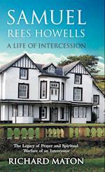 Samuel Rees Howells, a Life of Intercession af Paul Backholer, Mathew Backholer, Richard A. Maton