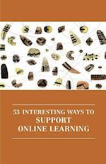 53 Interesting Ways to Support Online Learning (Professional and Higher Education, nr. 7)