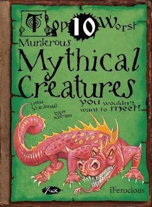Murderous Mythical Creatures af Fiona MacDonald, David Antram