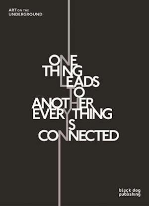 One Thing Leads to Another Everything is Connected af Charlotte Bonham-carter