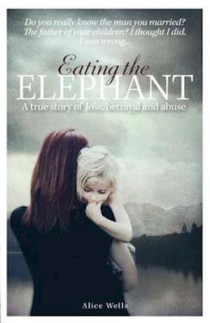 Bog, paperback Eating the Elephant af Alice Wells