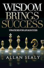 Wisdom Brings Success af Allan Sealy