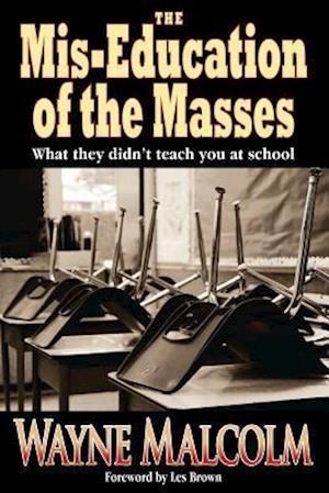 Bog, paperback The MIS-Education of the Masses af Wayne Malcolm