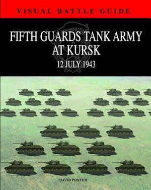 5th Guards Tank Army at Kursk af David Porter