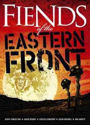 Fiends of the Eastern Front af Carlos Ezquerra, David Bishop, Colin MacNeil