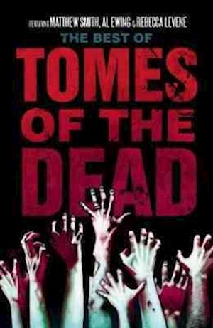 The Best of the Tomes of the Dead af Al Ewing, Rebecca Levene, Matthew Smith