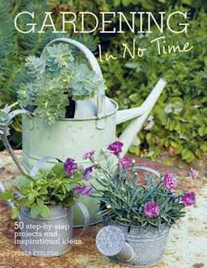 Gardening in No Time af Tessa Evelegh
