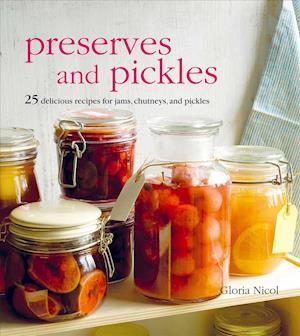 Preserves and Pickles af Gloria Nicol
