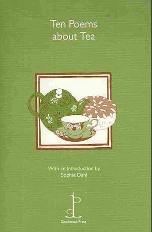 Ten Poems About Tea af Lorraine Mariner, Jill Perry, Eavan Boland