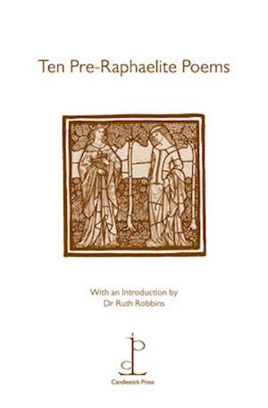 Ten Pre-Raphaelite Poems af William Morris, Algernon Charles Swinburne, Christina Rossetti