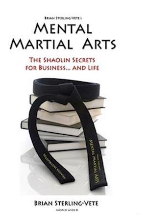 Mental Martial Arts af Brian Sterling-Vete
