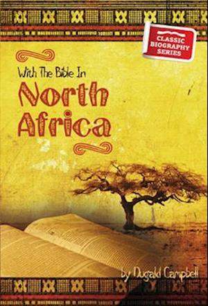 With the Bible in North Africa af Dugald Campbell