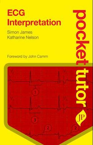 Pocket Tutor ECG Interpretation af Simon James, Katharine Nelson