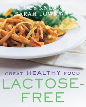 Great Healthy Food Lactose Free af Lucy Knox