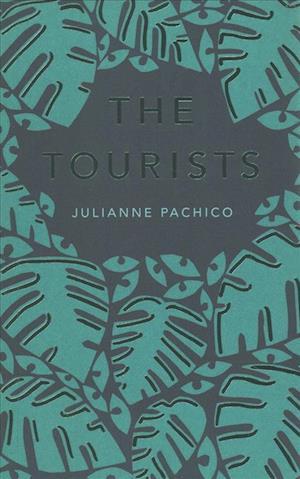 The Tourists af Julianne Pachico