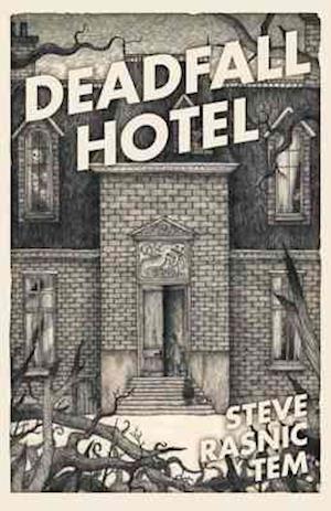 Deadfall Hotel af Steve Rasnic Tem
