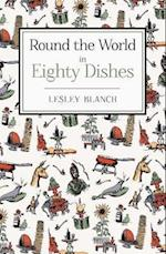 Round the World in 80 Dishes af Lesley Blanch