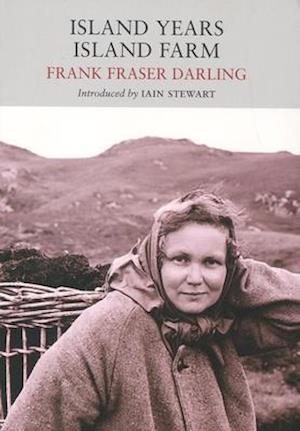 Island Years, Island Farm af Frank Fraser Darling, Iain Stewart