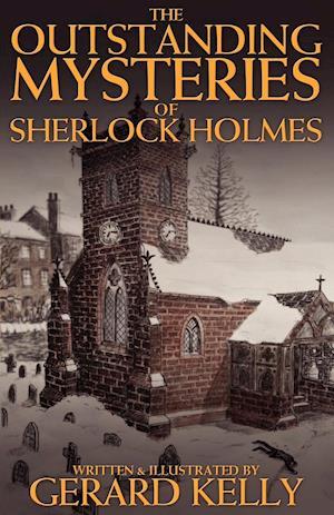 The Outstanding Mysteries of Sherlock Holmes af Gerard Kelly