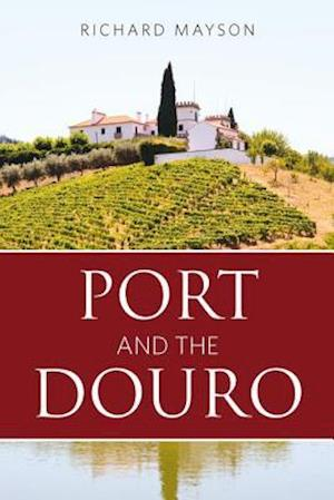 Port and the Douro af Richard Mayson