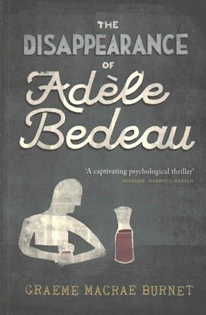 The Disappearance of Adele Bedeau af Graeme Macrae Burnet