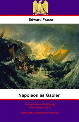 Napoleon As Gaoler af Edward Fraser