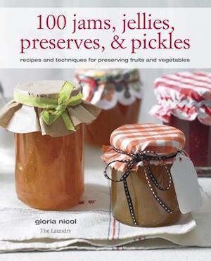 100 Jams, Jellies, Preserves & Pickles af Gloria Nicol