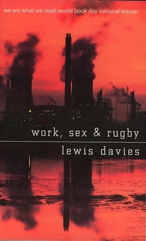 Work, Sex and Rugby af Lewis Davies