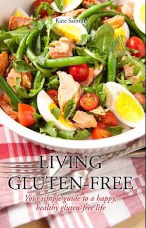 Bog, paperback Living Gluten Free af Kate Santon