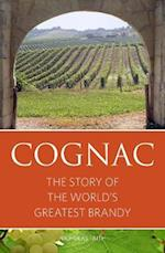 Cognac: The Story of the World's Greatest Brandy (Classic Wine Library)