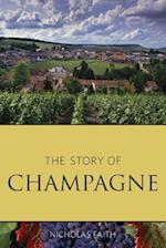 The Story of Champagne (Classic Wine Library)