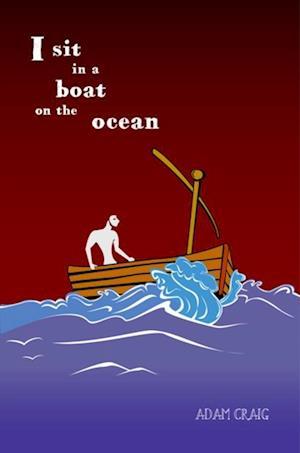 I Sit In A Boat On The Ocean af Adam Craig