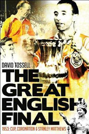 The Great English Final af David Tossell