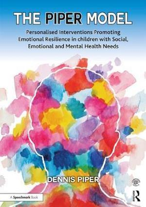 Bog, spiralryg A Practical Resource for Working with Children with Social, Emotional and Mental Health Needs af Dennis Piper