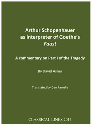 Arthur Schopenhauer as Interpreter of Goethe's Faust af David Asher