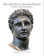 Eye and Art in Ancient Greece (Eye and Art)