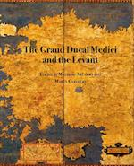 The Grand Ducal Medici and the Levant (Medici Archive Project)