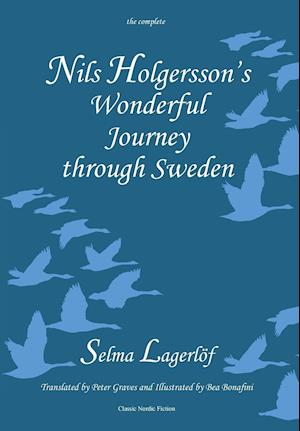 Nils Holgersson's Wonderful Journey Through Sweden, the Complete Volume af Selma Lagerlof