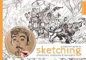 Beginner's Guide to Sketching: Characters, Creatures and Concepts af 3DTotal Publishing