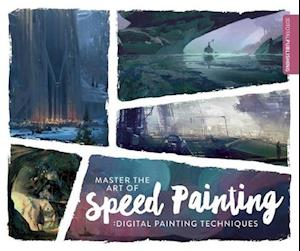 Master the Art of Speed Painting af 3DTotal Publishing