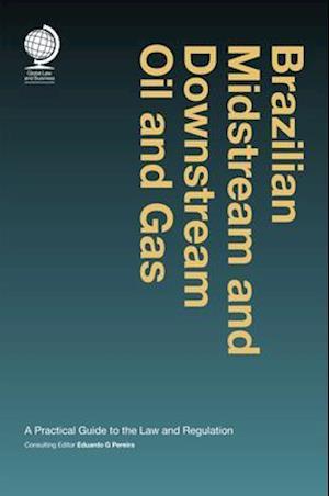 Brazilian Midstream and Downstream Oil and Gas af Eduardo G. Pereira