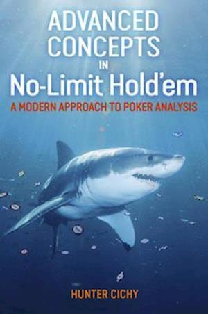 Bog, paperback Advanced Concepts in No-Limit Hold'em af Hunter Cichy