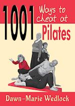 1001 Ways to Cheat at Pilates