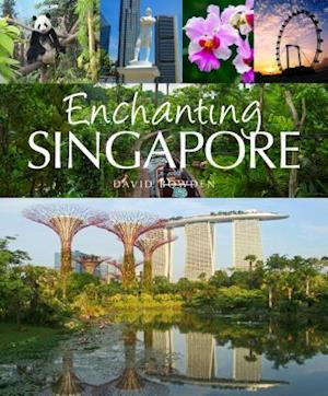 Enchanting Singapore af David Bowden