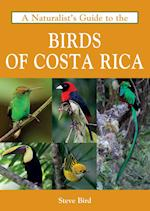 A Naturalist's Guide to the Birds of Costa Rica (Naturalists' Guides)